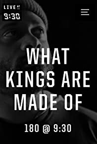 Primary photo for Live at 9:30: What Kings are Made Of