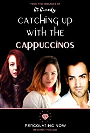 Catching Up with the Cappuccinos Poster