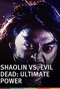 Primary photo for Shaolin vs. Evil Dead: Ultimate Power