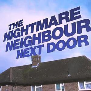 Where to stream The Nightmare Neighbour Next Door