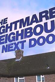 The Nightmare Neighbour Next Door (TV Series 2014–2018) - IMDb