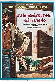 Su le mani, cadavere! Sei in arresto (1971)