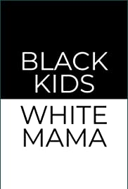 Black Kids White Mama Poster