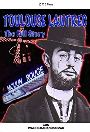 Toulouse-Lautrec: The Full Story Poster