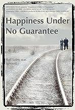 Happiness Under No Guarantee