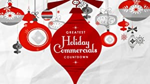 Greatest Holiday Commercials Countdown 2017