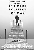 If I Were To Speak Of War