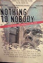 Nothing to Nobody