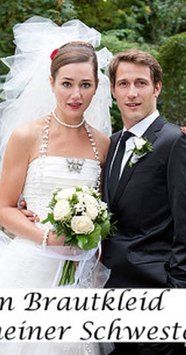Im Brautkleid meiner Schwester (TV Movie 2012) - IMDb