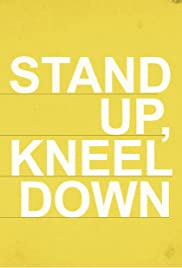Stand Up Kneel Down Poster