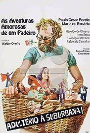 As Aventuras Amorosas de Um Padeiro(1975) Poster - Movie Forum, Cast, Reviews