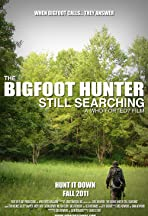 The Bigfoot Hunter: Still Searching