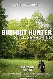 The Bigfoot Hunter: Still Searching Poster
