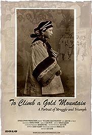 To Climb a Gold Mountain Poster