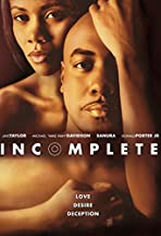 Incomplete: A Story of Love, Desire and Deception