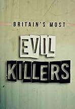 Britain's Most Evil Killers
