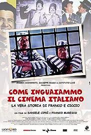 Come inguaiammo il cinema italiano - La vera storia di Franco e Ciccio Poster