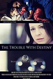 The Trouble with Destiny Poster