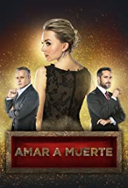 Amar a muerte Poster - TV Show Forum, Cast, Reviews