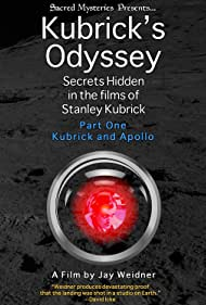 Kubrick's Odyssey: Secrets Hidden in the Films of Stanley Kubrick; Part One: Kubrick and Apollo (2011) Poster - Movie Forum, Cast, Reviews