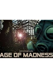 Dystopian Age of Madness