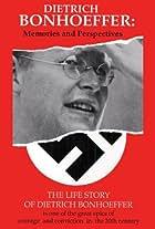 Dietrich Bonhoeffer: Memories and Perspectives