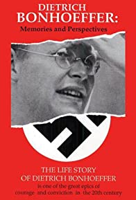 Primary photo for Dietrich Bonhoeffer: Memories and Perspectives