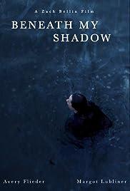Beneath My Shadow Poster