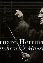 Bernard Herrmann: Hitchcock's Maestro