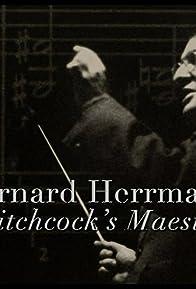 Primary photo for Bernard Herrmann: Hitchcock's Maestro