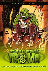 Primary photo for Troma Is Spanish for Troma