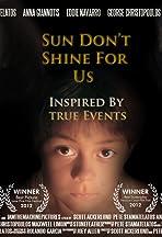 Sun Don't Shine for Us
