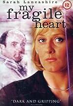 My Fragile Heart
