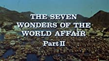 The Seven Wonders of the World Affair: Part II