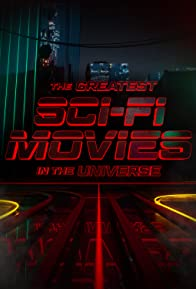 Primary photo for The Greatest Sci-Fi Movies in the Universe