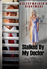 Stalked by My Doctor: A Sleepwalker's Nightmare (2019) 720p