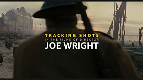 Through the Lens: Tracking Shots in the Films of Joe Wright