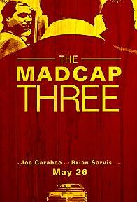 Primary photo for The Madcap Three