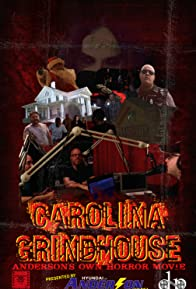 Primary photo for Carolina Grindhouse: Anderson's Own Horror Movie
