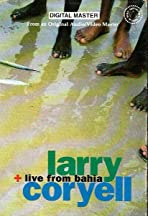 Larry Coryell: Live from Bahia