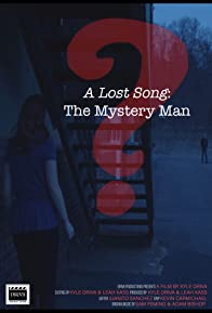 Primary photo for A Lost Song: The Mystery Man