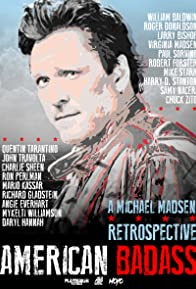 Primary photo for American Badass: A Michael Madsen Retrospective