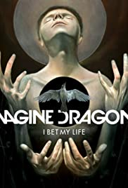 Imagine Dragons: I Bet My Life Poster