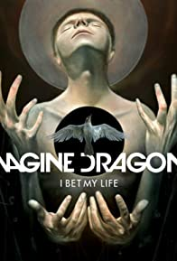 Primary photo for Imagine Dragons: I Bet My Life