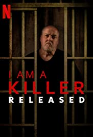 I Am a Killer: Released: A Killer Uncaged  (2020– )