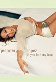 Jennifer Lopez: If You Had My Love Poster