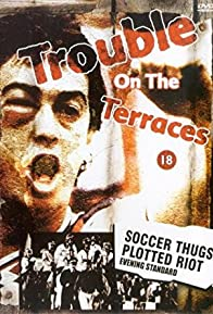 Primary photo for Trouble on the Terraces