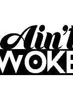 Ain't Woke