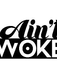 Ain't Woke Poster