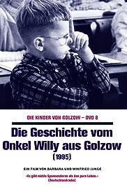 Die Geschichte vom Onkel Willy aus Golzow Poster